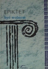 Okładka książki Być wolnym Epiktet