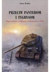 Okładka książki Przeciw Panterom i Tygrysom. Wspomnienia czołgistów walczących w T-34 Artiom Drabkin
