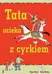 Okładka książki Tata ucieka z cyrkiem Etgar Keret,Rutu Modan