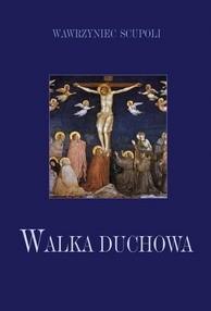 Okładka książki Walka duchowa Wawrzyniec Scupoli