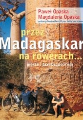 Okładka książki Przez Madagaskar na rowerach Magdalena Nitkiewicz,Paweł Opaska