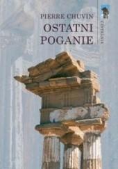 Okładka książki Ostatni poganie. Zanik wierzeń pogańskich w cesarstwie rzymskim od panowania Konstantyna do Justyniana
