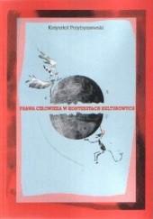 Okładka książki Prawa człowieka w kontekstach kulturowych Krzysztof Przybyszewski