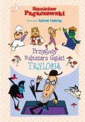 Okładka książki Przygody Baltazara Gąbki. Trylogia Stanisław Pagaczewski