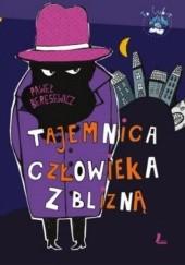 Okładka książki Tajemnica człowieka z blizną Paweł Beręsewicz