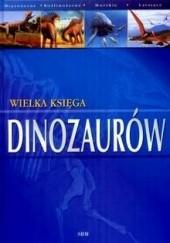 Okładka książki Wielka księga dinozaurów Dougal Dixon