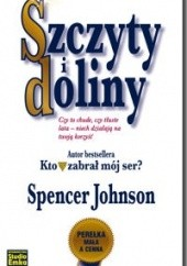 Okładka książki Szczyty i doliny Spencer Johnson