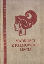 Okładka książki Mądrości z palmowego liścia : sentencje indyjskie i austronezyjskie praca zbiorowa