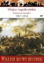 Okładka książki Wojny napoleońskie. Kampania iberyjska 1807-1814 Gregory Fremont-Barnes