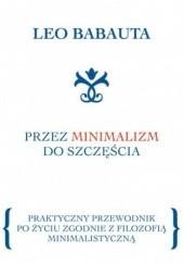 Okładka książki Przez minimalizm do szczęścia Leo Babauta