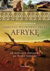 Okładka książki Samotna wędrówka przez Afrykę Fran Sandham