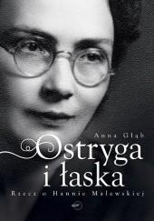 Okładka książki Ostryga i łaska. Rzecz o Hannie Malewskiej Anna Głąb