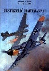 Okładka książki Zestrzelić Hartmanna! Trevor J. Constable,Raymond F. Toliver