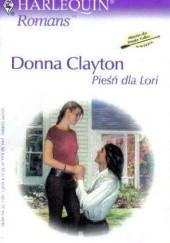Okładka książki Pieśń dla Lori Donna Clayton