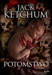 Okładka książki Potomstwo Jack Ketchum