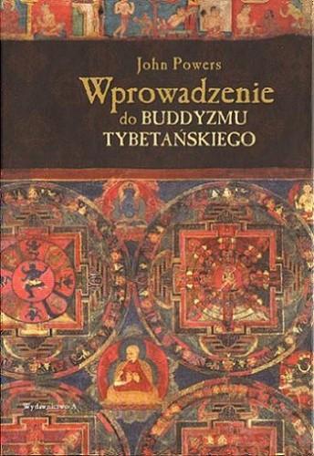 Okładka książki Wprowadzenie do buddyzmu tybetańskiego John Powers