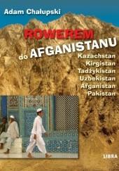 Okładka książki Rowerem do Afganistanu Adam Chałupski