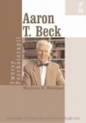 Okładka książki Aaron T. Beck. Biografia Marjorie E. Weishaar