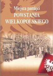 Okładka książki Miejsca pamięci Powstania Wielkopolskiego
