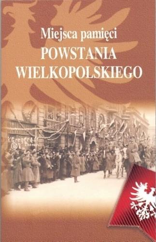 Okładka książki Miejsca pamięci Powstania Wielkopolskiego Paweł Anders