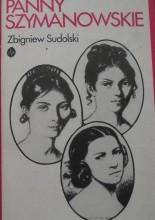 Panny Szymanowskie i ich losy - Zbigniew Sudolski