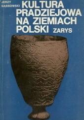 Okładka książki Kultura pradziejowa na ziemiach Polski Jerzy Gąssowski