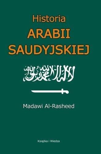 Okładka książki Historia Arabii Saudyjskiej