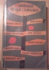 Okładka książki Czternaście opowiadań czeskich i słowackich Milan Kundera,Bohumil Hrabal,Ivan Klíma,Josef Škvorecký,Ladislav Fuks,Arnošt Lustig,Rudo Moric,Ján Johanides,Josef Vohryzek,Jaroslava Blažková,Anton Hykisch,Vladimír Přibský,Ivan Vyskočil,Jan Beneš