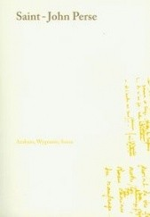 Okładka książki Anabaza, Wygnanie, Susza Saint-John Perse