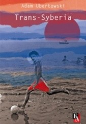 Okładka książki Trans - Syberia Adam Ubertowski