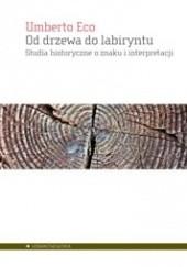 Okładka książki Od drzewa do labiryntu Umberto Eco