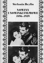 Okładka książki Nowiny i nowinki filmowe 1896-1939