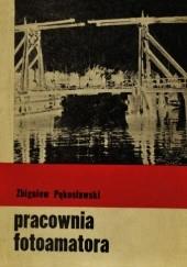 Okładka książki Pracownia fotoamatora Zbigniew Pękosławski