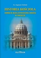 Okładka książki Historia Kościoła. Odbicie rzeczywistości Bożej w świecie Zygmunt Zieliński
