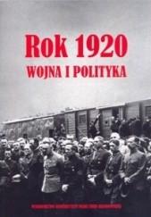 Okładka książki Rok 1920. Wojna i polityka