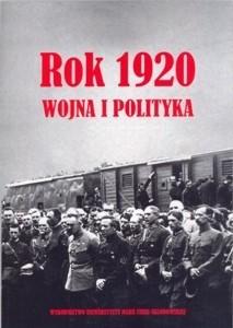 Okładka książki Rok 1920. Wojna i polityka Mirosław Szumiło