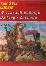 Okładka książki W czasach podboju dzikiego zachodu