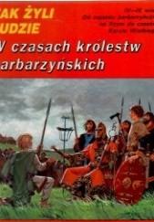 Okładka książki W czasach królestw barbarzyńskich