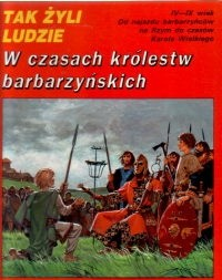 Okładka książki W czasach królestw barbarzyńskich Pierre Forni,Patrick Périn