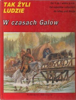 Okładka książki W czasach Galów. Celtowie. Louis-Rene Nougier