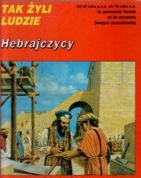 Okładka książki Hebrajczycy w latach 40 p.n.e. - 70 n.e. Peter Connolly