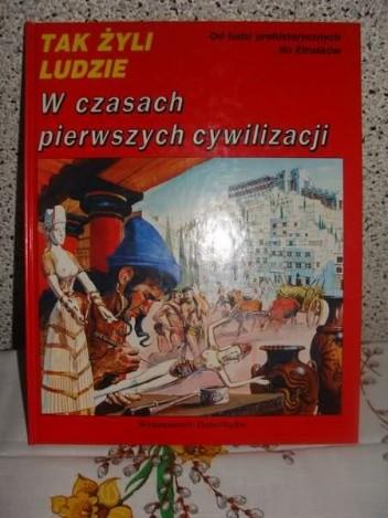 Okładka książki W czasach pierwszych cywilizacji Giovanni Caselli