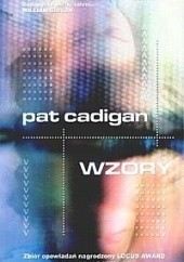 Okładka książki Wzory Pat Cadigan