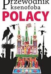Okładka książki Przewodnik ksenofoba. Polacy Ewa Lipniacka