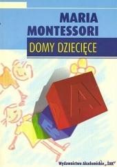 Okładka książki Domy dziecięce Maria Montessori