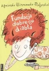 Okładka książki FUNDACJA DOBREGO DIABŁA Agnieszka Wiszniewska - Matyszkiel