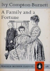 Okładka książki A Family and a Fortune Ivy Compton-Burnett