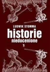 Okładka książki Historie niedocenione Ludwik Stomma