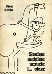 Okładka książki Słonięta, małpięta, uczucia i... plusz Piotr Korda