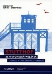 Okładka książki Stutthof. Ze wspomnień więźnia obozu koncentracyjnego Krzysztof Dunin-Wąsowicz